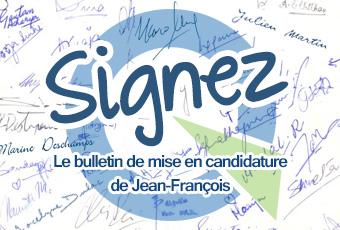 Signez le bulletin de mise en candidature de Jean-François