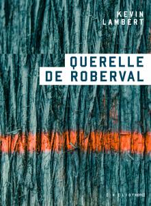 Kevin Lambert, Querelle de Roberval